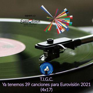 T.I.G.C. Ya tenemos 39 canciones para Eurovisión 2021 (4x17)