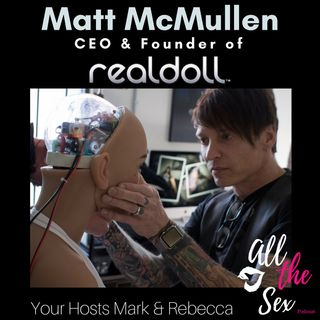 Realdoll / With creator Matt McMullen of Abyss Creations