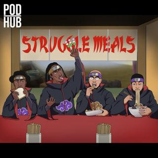 Struggle Meals Podcast