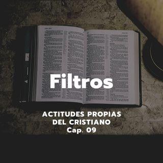 FILTROS | Actitudes propias del cristiano, Cap. 09 | Ps. Emmanuel Contreras