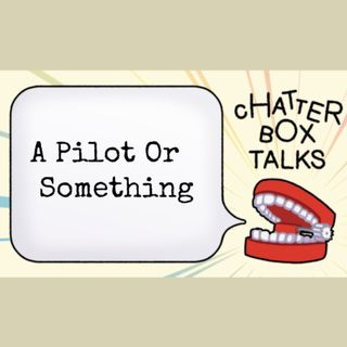 The Chatterbox Talks - Pilot