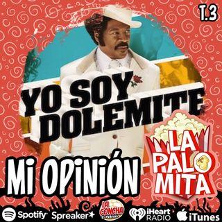 La Palomita - Yo soy Dolemite - Mi opinión