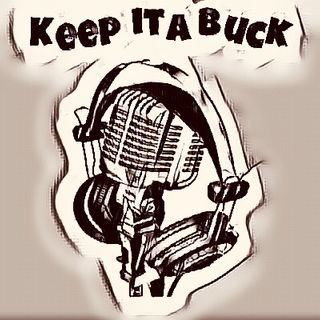 Keep it a Buck Podcast: Season 1 Episode 14