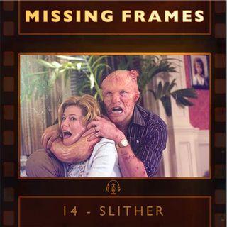 Episode 14 - Slither