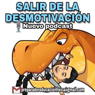#22 SALIR DE LA DESMOTIVACIÓN DE LA OPOSICIÓN