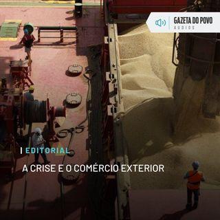 Editorial: A crise e o comércio exterior