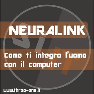 Neuralink - Come integrare uomo e macchina