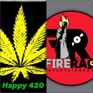 FIRE RAQ SHOW HAPPY 420