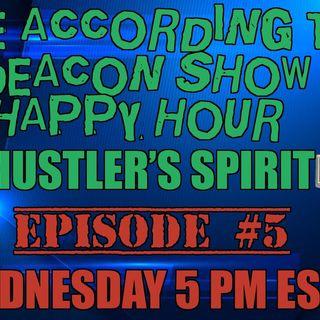 The According to Deacon Del Happy Hour Part TEW