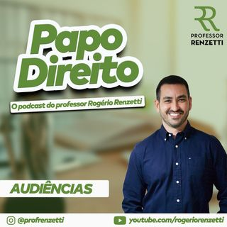 Podcast Rogério Renzetti - Episódio 01 (Audiências)