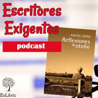 1x17 Escritores Exigentes Ramón Sierra Reflexiones de Otoño