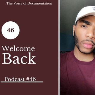 The Voice of Documentation Podcast: Episode 46 (Welcome Back)
