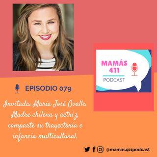 079 - Invitada: María José Ovalle. Madre chilena y actriz, comparte su trayectoria e infancia multicultural.