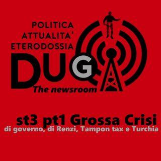 st3 pt1 Grossa crisi, di governo, di Renzi, Tampon Tax e Turchia