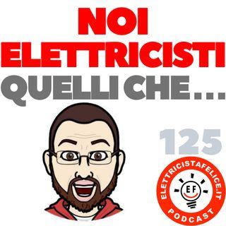 125 Noi siamo elettricisti, quelli che...