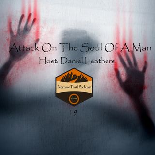 Attacks On The Soul Of A Man