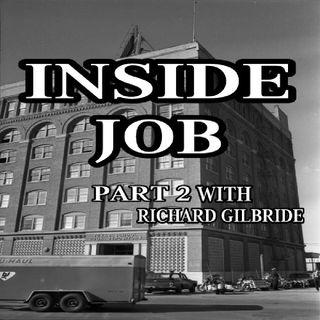 Ep. 87 ~ Inside Job Part 2 With Richard Gilbride