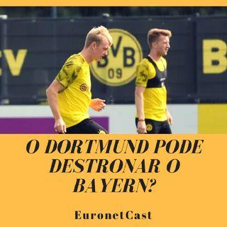 EuronetCast #7 - O Dortmund Pode Destronar O Bayern?