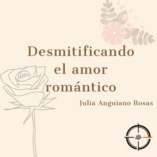 Desmitificando el Amor Romántico