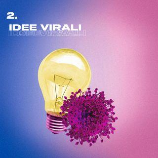 #2 Perché alcune idee di business diventano virali ed altre no
