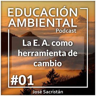 #01 – La educación ambiental como herramienta de cambio – EDUCACIÓN AMBIENTAL PODCAST