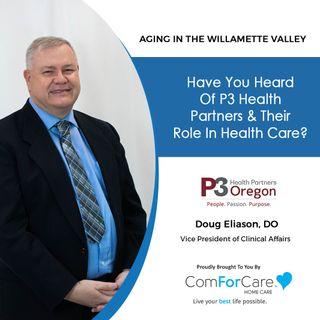 5/15/21: Doug Eliason, DO, P3 Health Partners | UNDERSTANDING WELLNESS CARE | Aging in the Willamette Valley with John Hughes