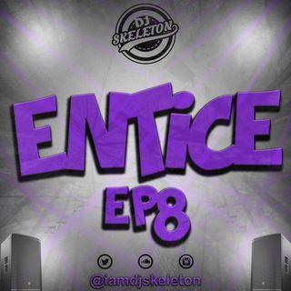 ENTICE EP 8