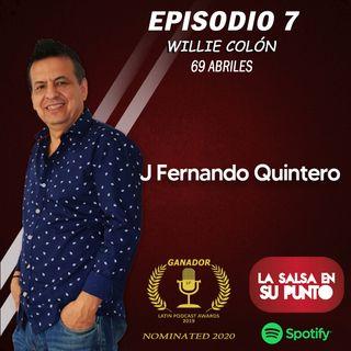 """EPISODIO 7-Willie Colón """"69 Abriles"""""""