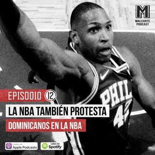 E12-La NBA tambien protesta / Dominicanos en la NBA