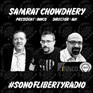#sonoflibertyradio - Samrat Chowdhery, INNCO - President, AVI - Director