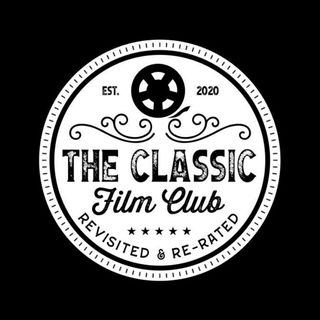 The Classic Film Club - Revisited & Re-Rated