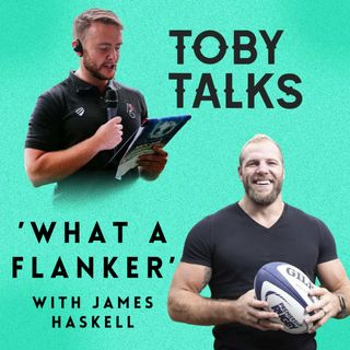 Ep 10: 'What a flanker' with James Haskell