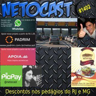 NETOCAST 1402 DE 09/03/2021 - DESCONTOS NOS PEDÁGIOS DAS ESTRADAS DO RIO E MINAS