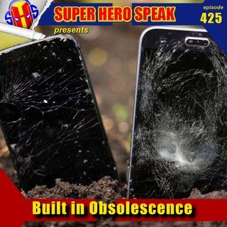 #425: Built in Obsolescence