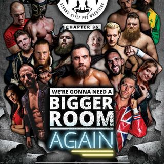 Wrestling Unwrapped #40: PROGRESS Chapter 36 Review: We're Gonna Need a Bigger Room Again