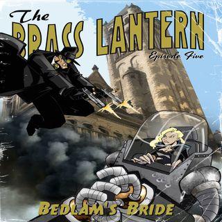 Episode 5: Bedlam's Bride