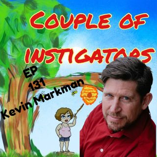 EP 131 Comedian & therapist Kevin Markmam joins us and it gets a little weird! Trust me!