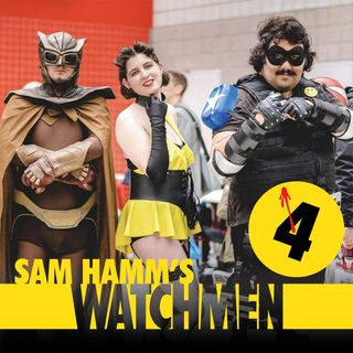 120 - Sam Hamm's Watchmen, Part 4