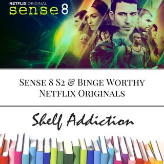 Ep 96: Sense 8 and Binge Worthy Netflix Originals | Pop Culture Sunday