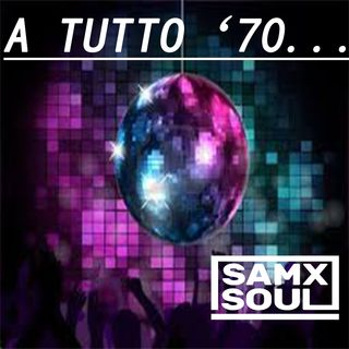 A TUTTO '70  mixed by SAMXSOUL