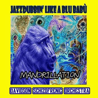 Jazzdubbin' Like a Blu Babù - Mandrillanza -