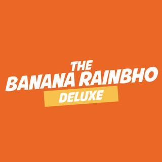 The Banana RainBho DELUXE