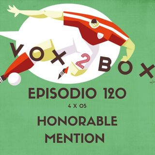 Episodio 120 (4x05) - Honorable Mention