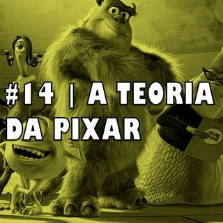 #14 | A Teoria da Pixar