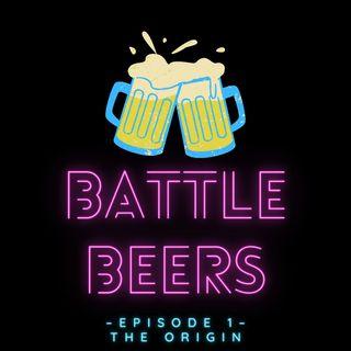 Battle Beers: The Origin