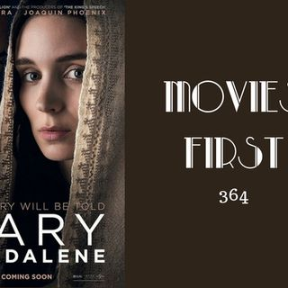 364: Mary Magdalene - Movies First with Alex First