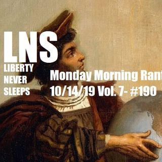 Monday Morning Rant 10/14/19 Vol. 7- #190
