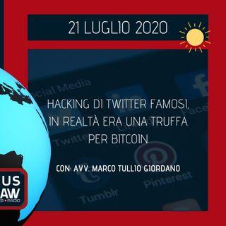 BREAKING NEWS – HACKING DI TWITTER FAMOSI, IN REALTÀ ERA UNA TRUFFA PER BITCOIN – AVV. MARCO TULLIO GIORDANO
