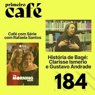 #184: Barraco na CPI   História de Bagé   Café com Série: #MorningShow