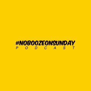 No Booze on Sunday Podcast